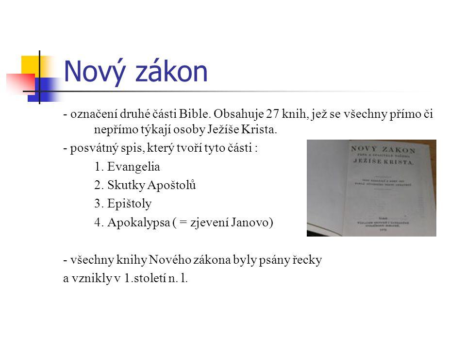 Nový zákon - označení druhé části Bible.