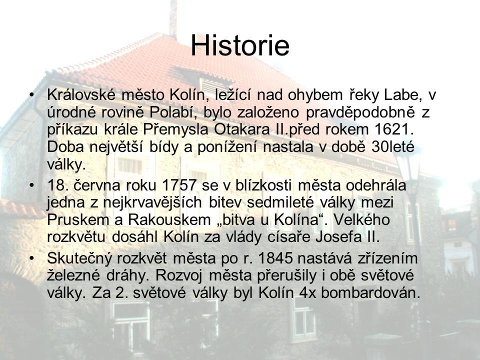 Historie Královské město Kolín, ležící nad ohybem řeky Labe, v úrodné rovině Polabí, bylo založeno pravděpodobně z příkazu krále Přemysla Otakara II.p