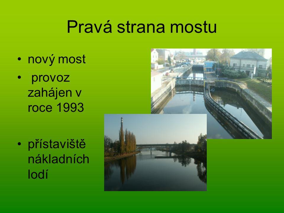 Pravá strana mostu nový most provoz zahájen v roce 1993 přístaviště nákladních lodí