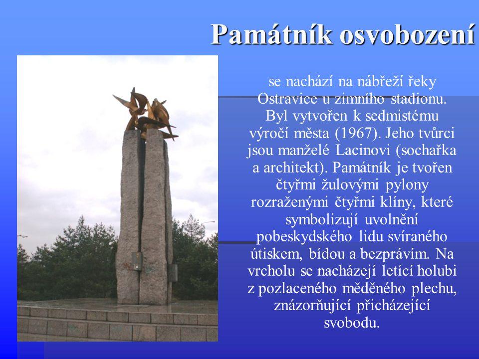 Památník osvobození se nachází na nábřeží řeky Ostravice u zimního stadionu. Byl vytvořen k sedmistému výročí města (1967). Jeho tvůrci jsou manželé L