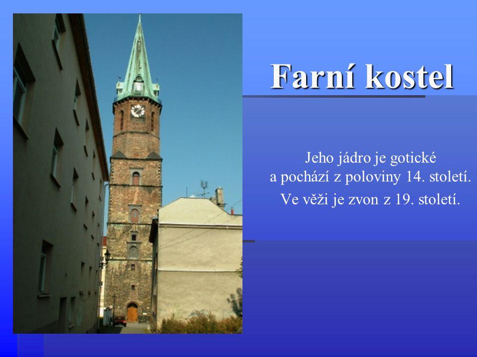 Farní kostel Jeho jádro je gotické a pochází z poloviny 14. století. Ve věži je zvon z 19. století.