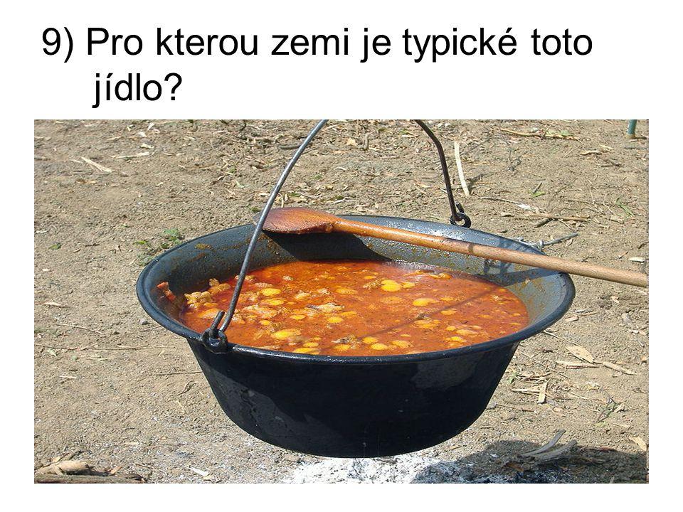 9) Pro kterou zemi je typické toto jídlo?