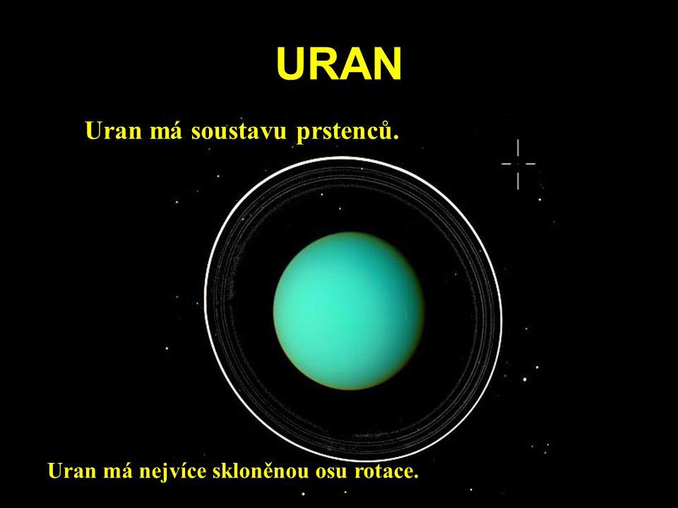 URAN Uran má soustavu prstenců. Uran má nejvíce skloněnou osu rotace.