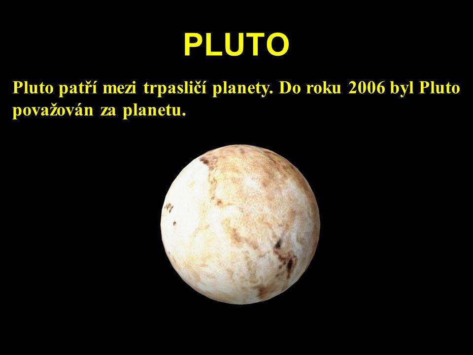 PLUTO Pluto patří mezi trpasličí planety. Do roku 2006 byl Pluto považován za planetu.
