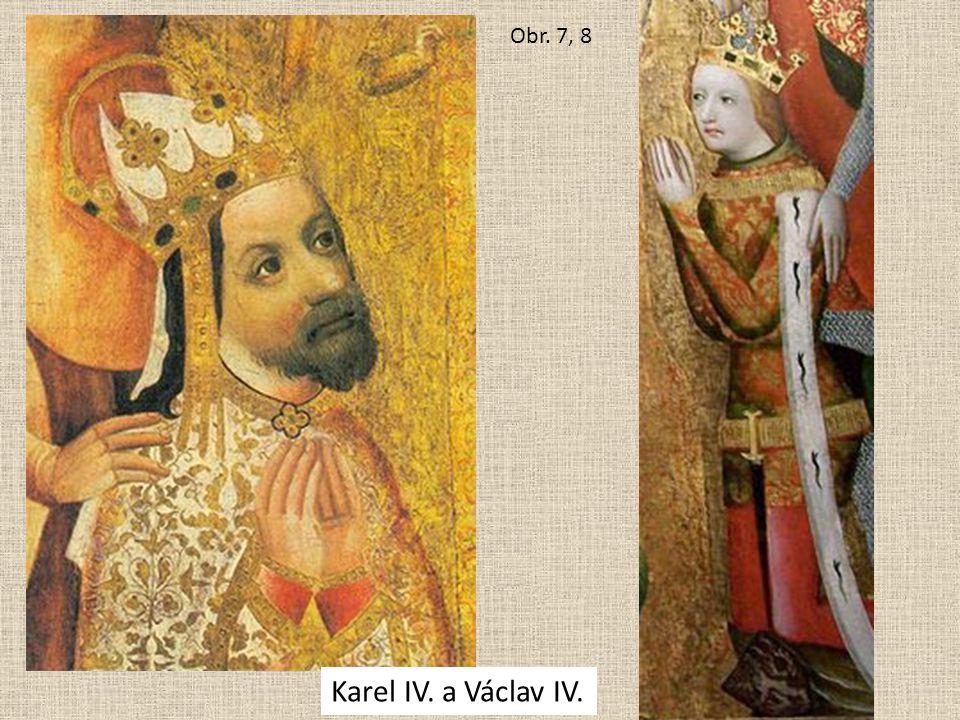 Karel IV. a Václav IV. Obr. 7, 8