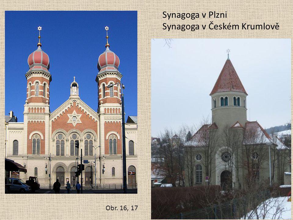 Synagoga v Plzni Synagoga v Českém Krumlově Obr. 16, 17