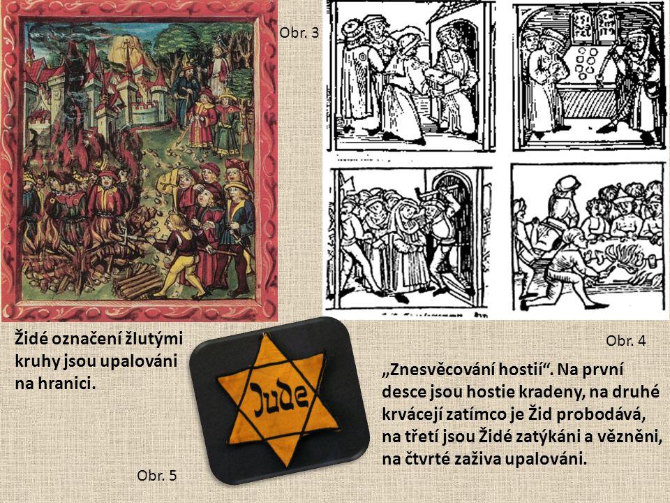 """Obr. 3 Obr. 4 """"Znesvěcování hostií"""". Na první desce jsou hostie kradeny, na druhé krvácejí zatímco je Žid probodává, na třetí jsou Židé zatýkáni a věz"""