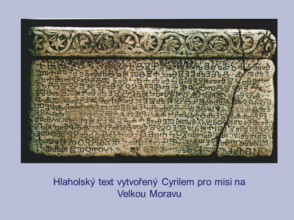 Hlaholský text vytvořený Cyrilem pro misi na Velkou Moravu