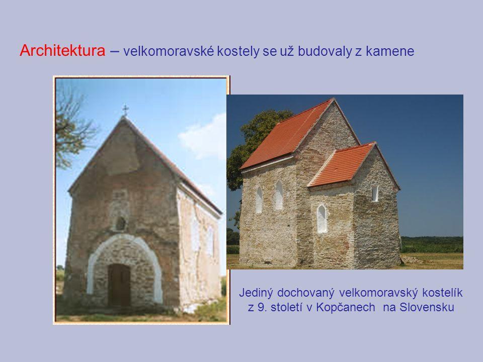 Architektura – velkomoravské kostely se už budovaly z kamene Jediný dochovaný velkomoravský kostelík z 9. století v Kopčanech na Slovensku