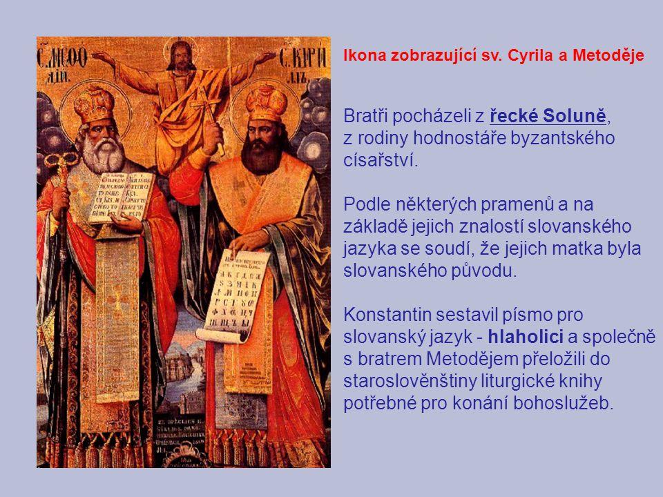 Ikona zobrazující sv. Cyrila a Metoděje Bratři pocházeli z řecké Soluně, z rodiny hodnostáře byzantského císařství. Podle některých pramenů a na zákla
