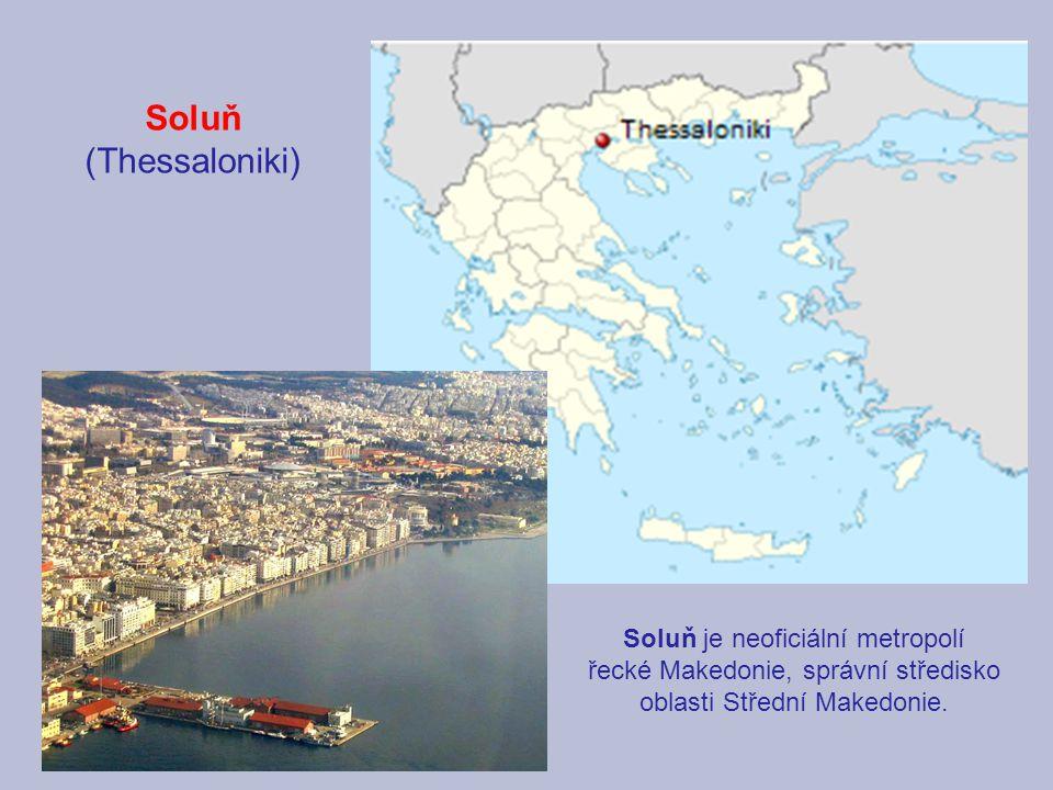 Soluň je neoficiální metropolí řecké Makedonie, správní středisko oblasti Střední Makedonie.