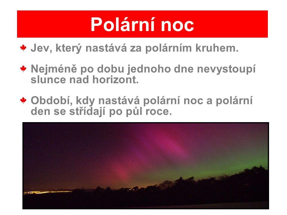 Jev, který nastává za polárním kruhem. Nejméně po dobu jednoho dne nevystoupí slunce nad horizont. Období, kdy nastává polární noc a polární den se st
