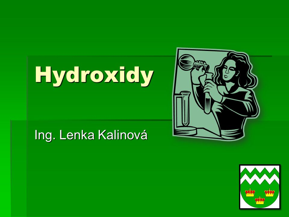 Hydroxidy Ing. Lenka Kalinová