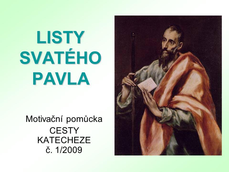 LISTY SVATÉHO PAVLA Motivační pomůcka CESTY KATECHEZE č. 1/2009