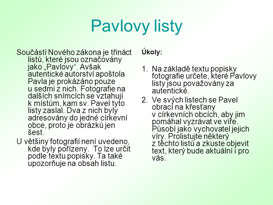 """Pavlovy listy Součástí Nového zákona je třináct listů, které jsou označovány jako """"Pavlovy ."""