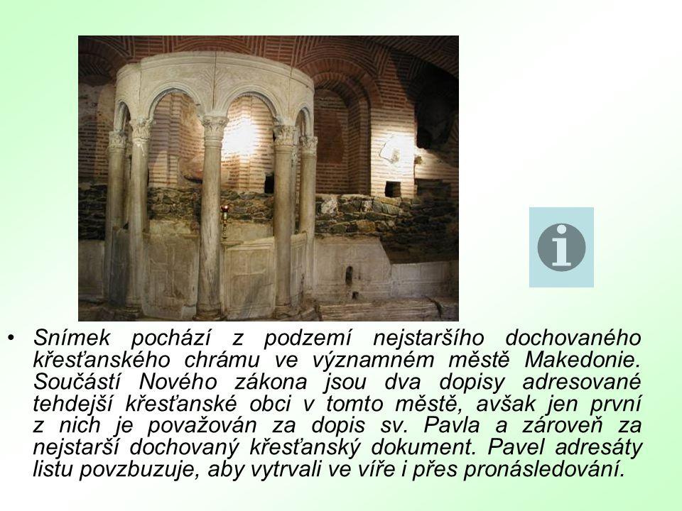Snímek pochází z podzemí nejstaršího dochovaného křesťanského chrámu ve významném městě Makedonie.
