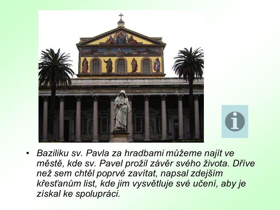 Baziliku sv. Pavla za hradbami můžeme najít ve městě, kde sv.