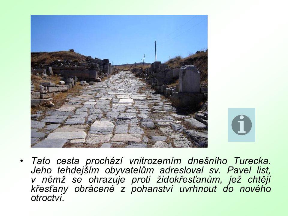 Tato cesta prochází vnitrozemím dnešního Turecka. Jeho tehdejším obyvatelům adresloval sv.
