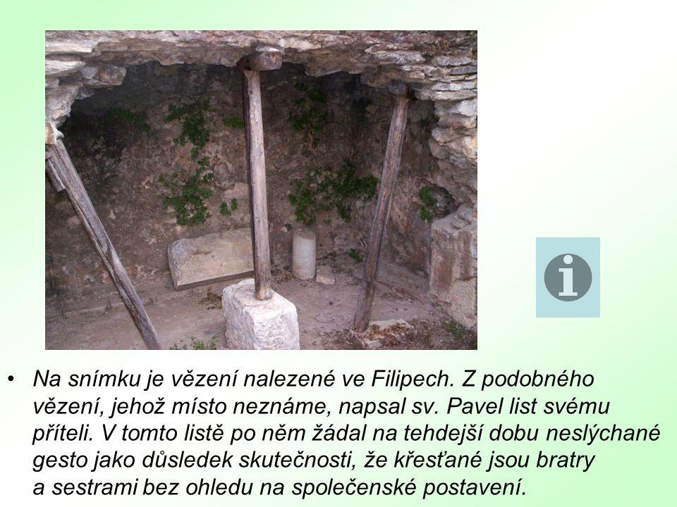 Na snímku je vězení nalezené ve Filipech. Z podobného vězení, jehož místo neznáme, napsal sv.