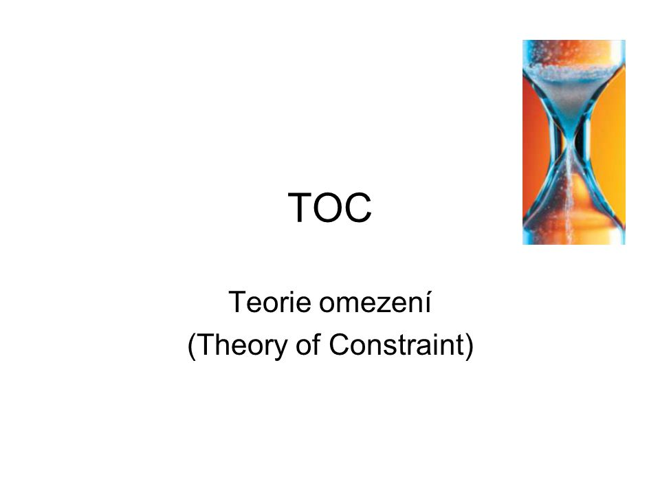 TOC Teorie omezení (Theory of Constraint)