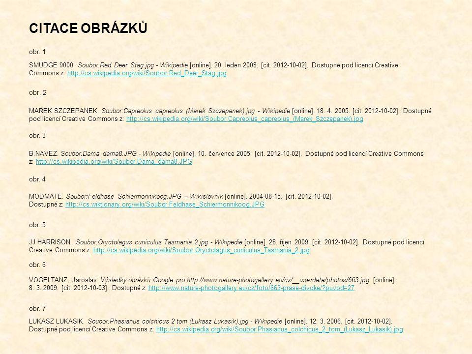 CITACE OBRÁZKŮ SMUDGE 9000. Soubor:Red Deer Stag.jpg - Wikipedie [online]. 20. leden 2008. [cit. 2012-10-02]. Dostupné pod licencí Creative Commons z:
