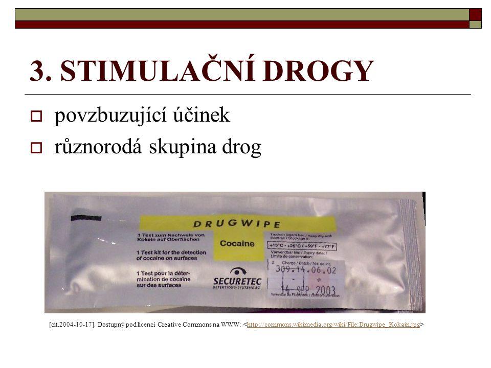 3. STIMULAČNÍ DROGY  povzbuzující účinek  různorodá skupina drog [cit.2004-10-17]. Dostupný pod licencí Creative Commons na WWW: http://commons.wiki
