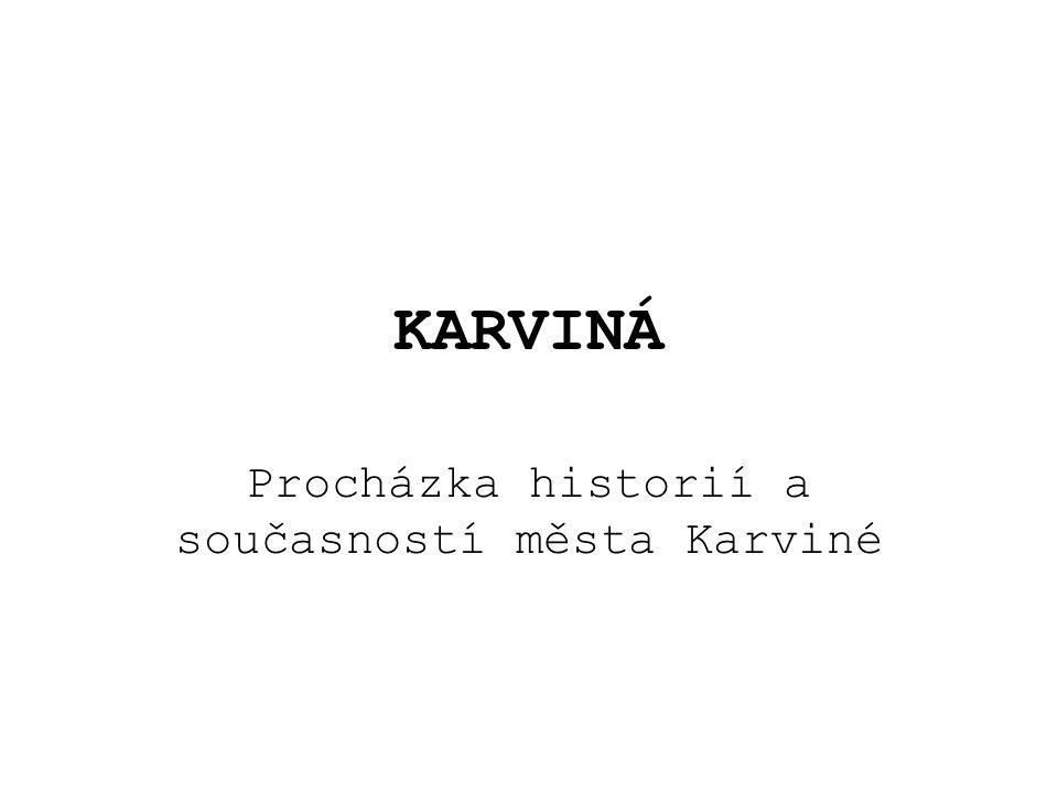 KARVINÁ Procházka historií a současností města Karviné