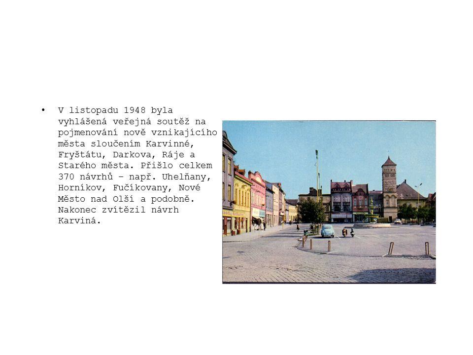 V listopadu 1948 byla vyhlášená veřejná soutěž na pojmenování nově vznikajícího města sloučením Karvinné, Fryštátu, Darkova, Ráje a Starého města. Při