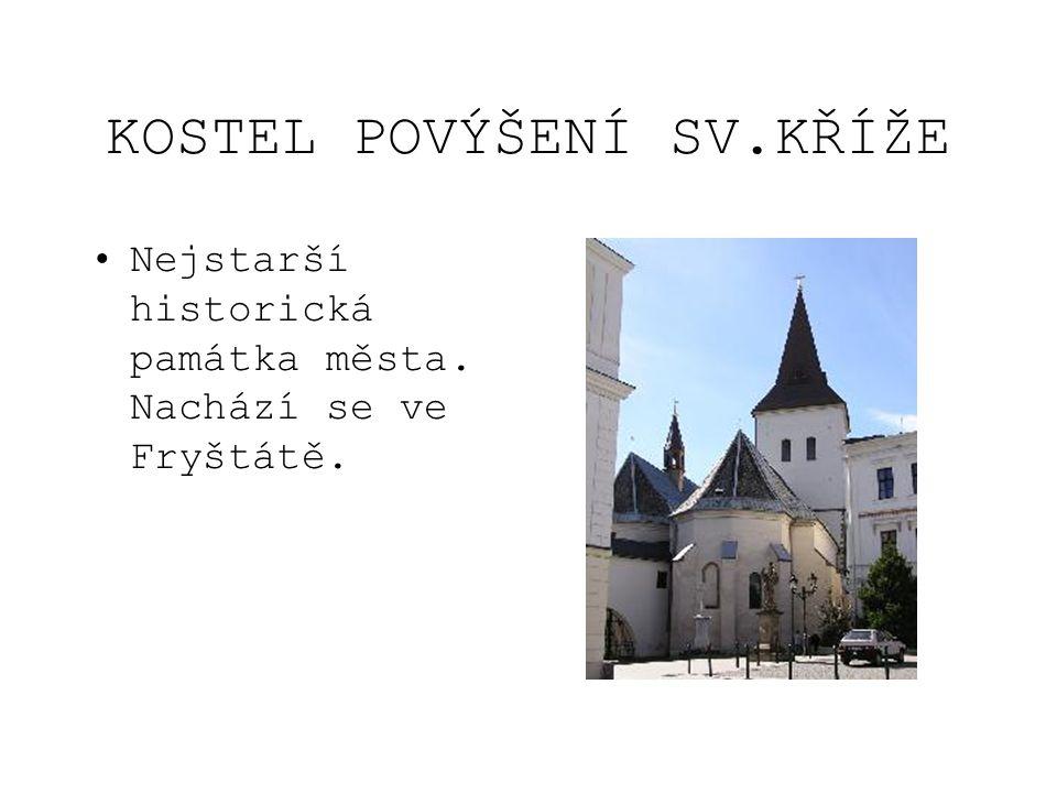 ZÁMEK FRYŠTÁT První zmínky o zámku jsou ze 14. století. Dnes je zpřístupněn veřejnosti.