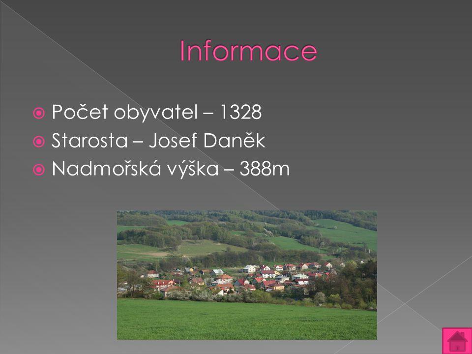  Počet obyvatel – 1328  Starosta – Josef Daněk  Nadmořská výška – 388m