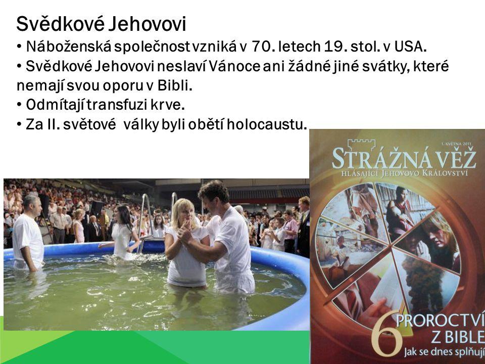 Svědkové Jehovovi Náboženská společnost vzniká v 70.