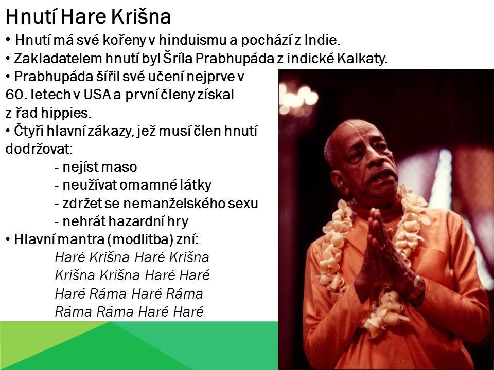 Hnutí Hare Krišna Hnutí má své kořeny v hinduismu a pochází z Indie.
