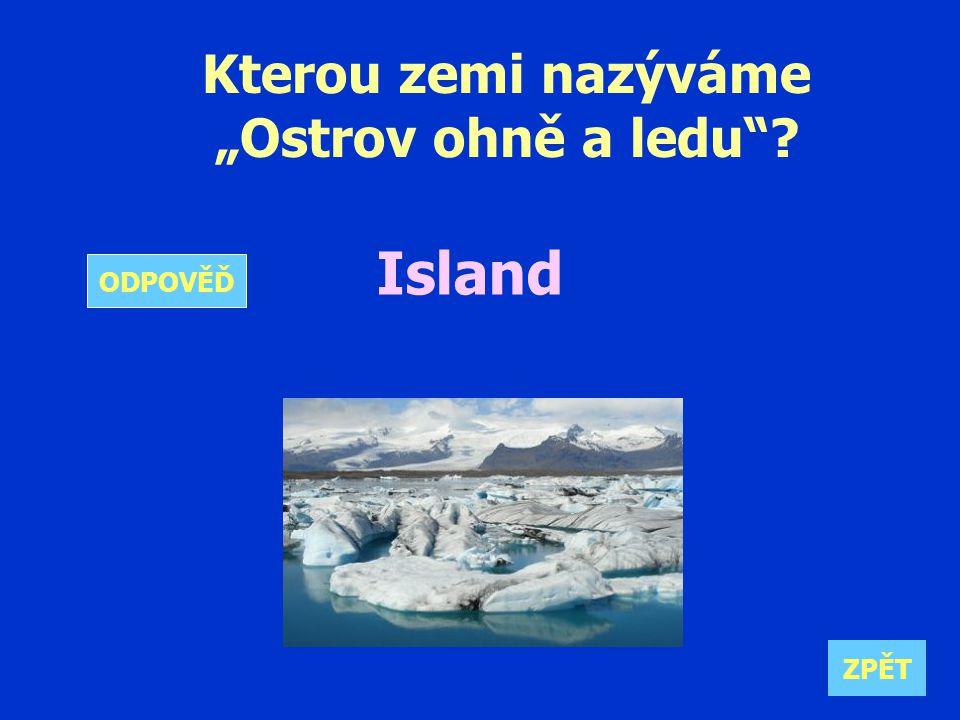 """Kterou zemi nazýváme """"Ostrov ohně a ledu Island ZPĚT ODPOVĚĎ"""