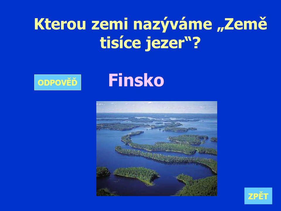 """Kterou zemi nazýváme """"Země tisíce jezer Finsko ZPĚT ODPOVĚĎ"""