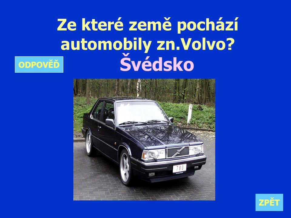 Ze které země pochází automobily zn.Volvo Švédsko ZPĚT ODPOVĚĎ