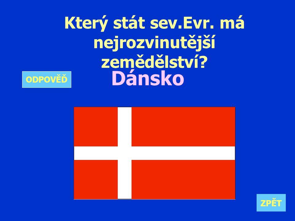 Který stát sev.Evr. má nejrozvinutější zemědělství Dánsko ZPĚT ODPOVĚĎ