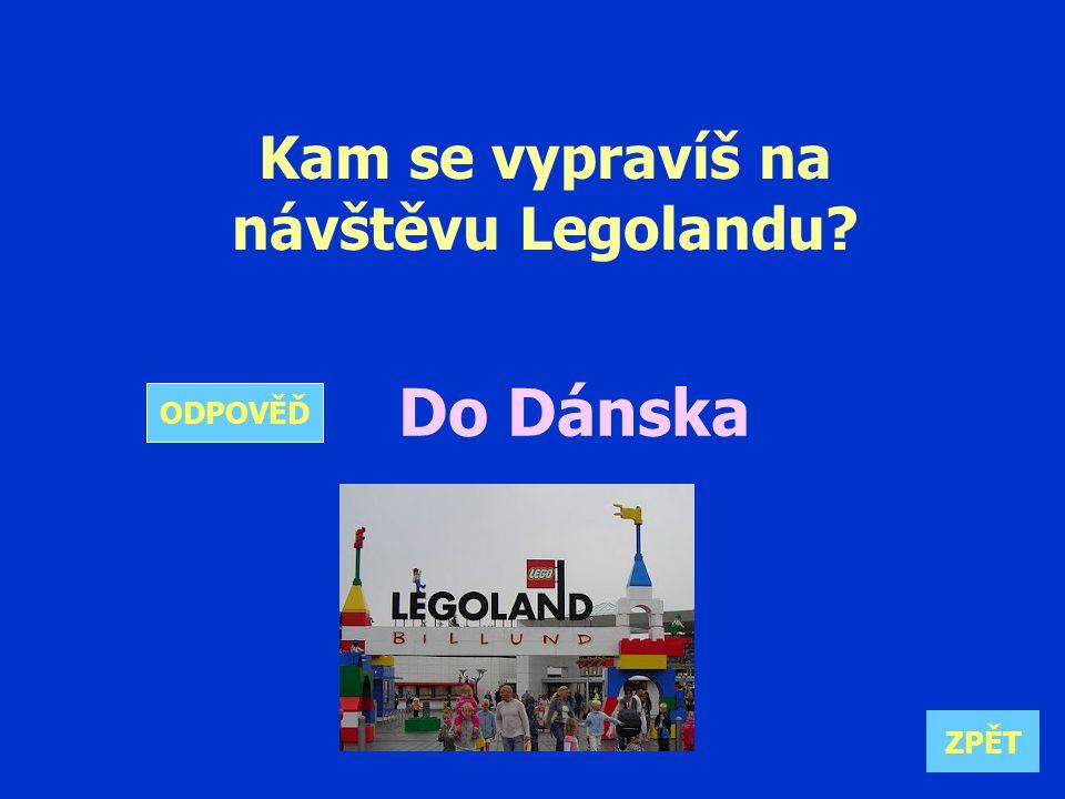 Kam se vypravíš na návštěvu Legolandu Do Dánska ZPĚT ODPOVĚĎ