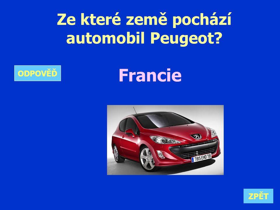 Ze které země pochází automobil Peugeot Francie ZPĚT ODPOVĚĎ