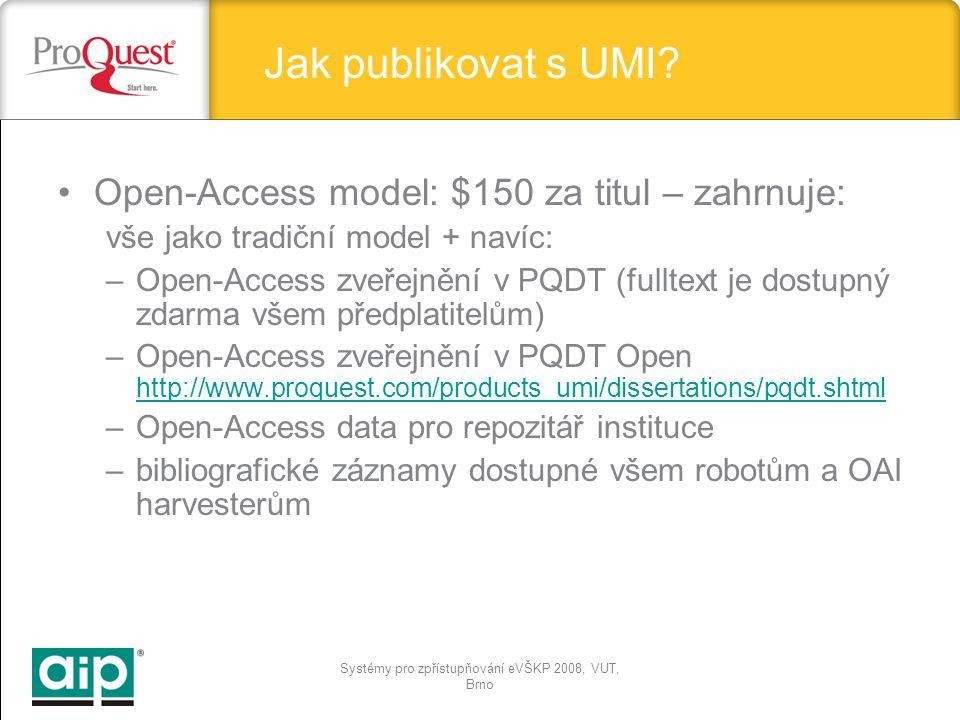 Systémy pro zpřístupňování eVŠKP 2008, VUT, Brno Jak publikovat s UMI.