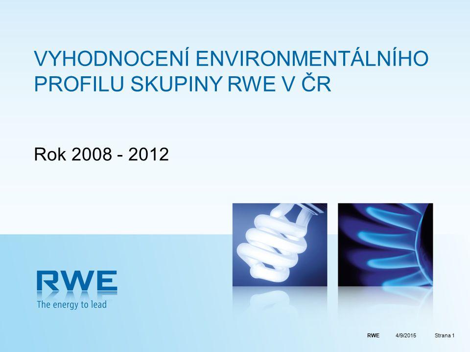 RWEStrana 1 VYHODNOCENÍ ENVIRONMENTÁLNÍHO PROFILU SKUPINY RWE V ČR Rok 2008 - 2012 4/9/2015