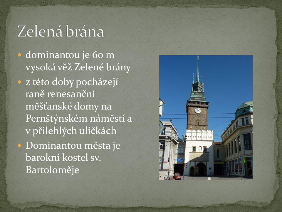 dominantou je 60 m vysoká věž Zelené brány z této doby pocházejí raně renesanční měšťanské domy na Pernštýnském náměstí a v přilehlých uličkách Dominantou města je barokní kostel sv.