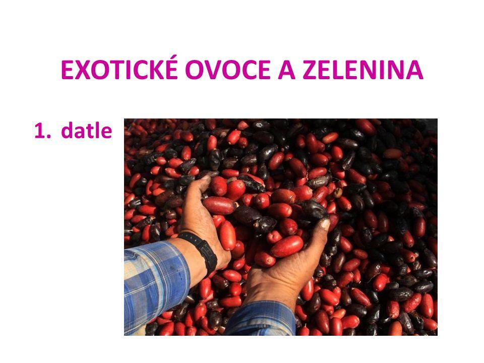EXOTICKÉ OVOCE A ZELENINA 1.datle