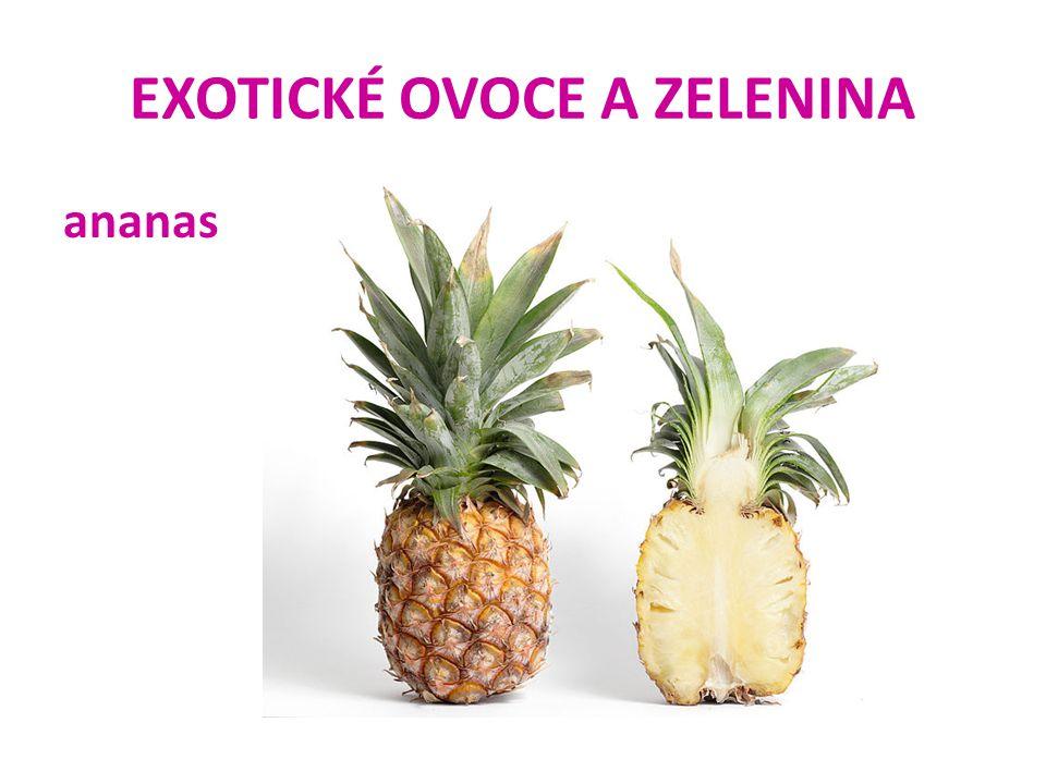 EXOTICKÉ OVOCE A ZELENINA ananas