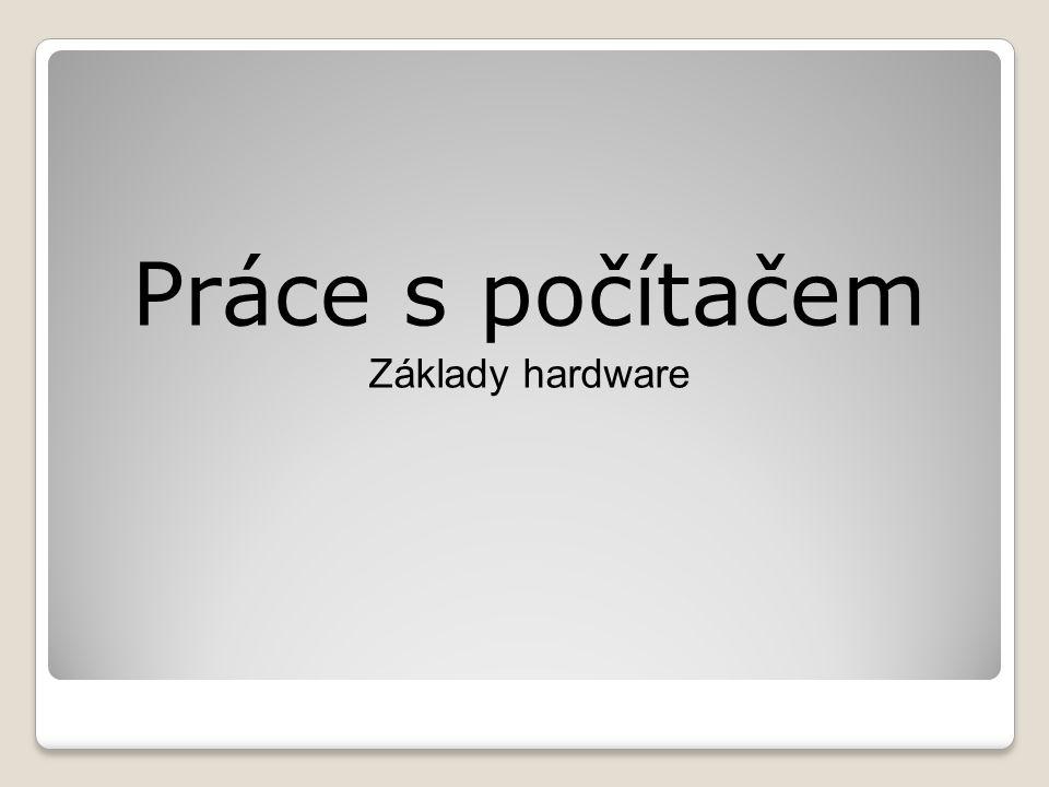 "Úvod Co je to ""hardware ."