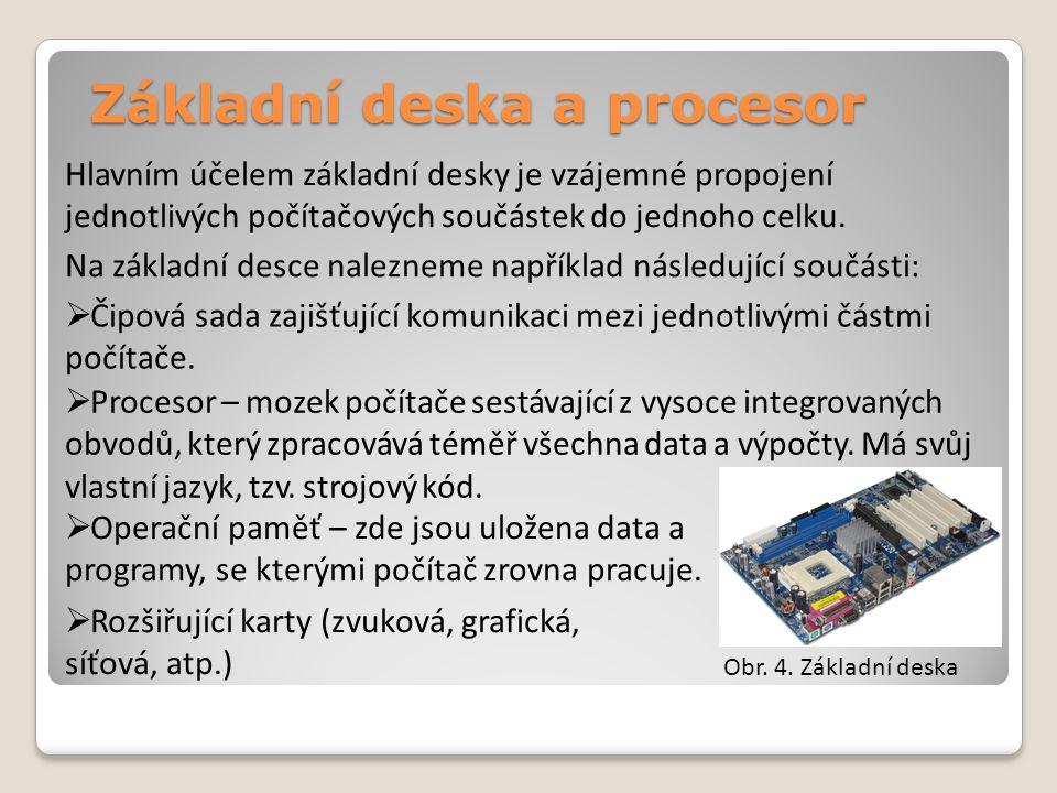 Paměti a úložná zařízení Součástí počítače jsou například následující paměti a úložná zařízení:  Operační paměť – zde jsou uložena data a programy, se kterými počítač zrovna pracuje.