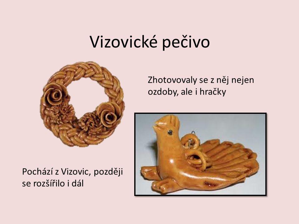Vizovické pečivo Zhotovovaly se z něj nejen ozdoby, ale i hračky Pochází z Vizovic, později se rozšířilo i dál