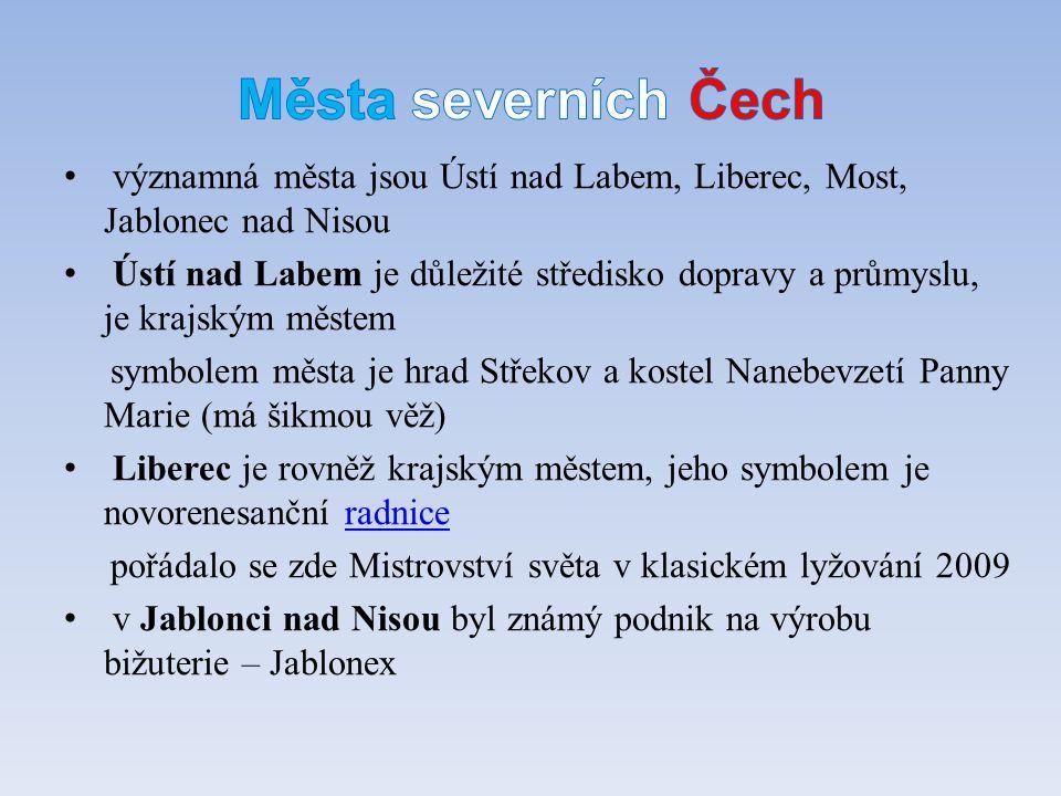 významná města jsou Ústí nad Labem, Liberec, Most, Jablonec nad Nisou Ústí nad Labem je důležité středisko dopravy a průmyslu, je krajským městem symb