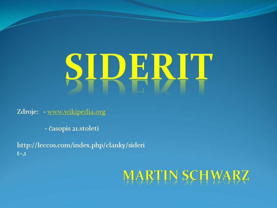 Zdroje: - www.wikipedia.orgwww.wikipedia.org - časopis 21.století http://leccos.com/index.php/clanky/sideri t-,1