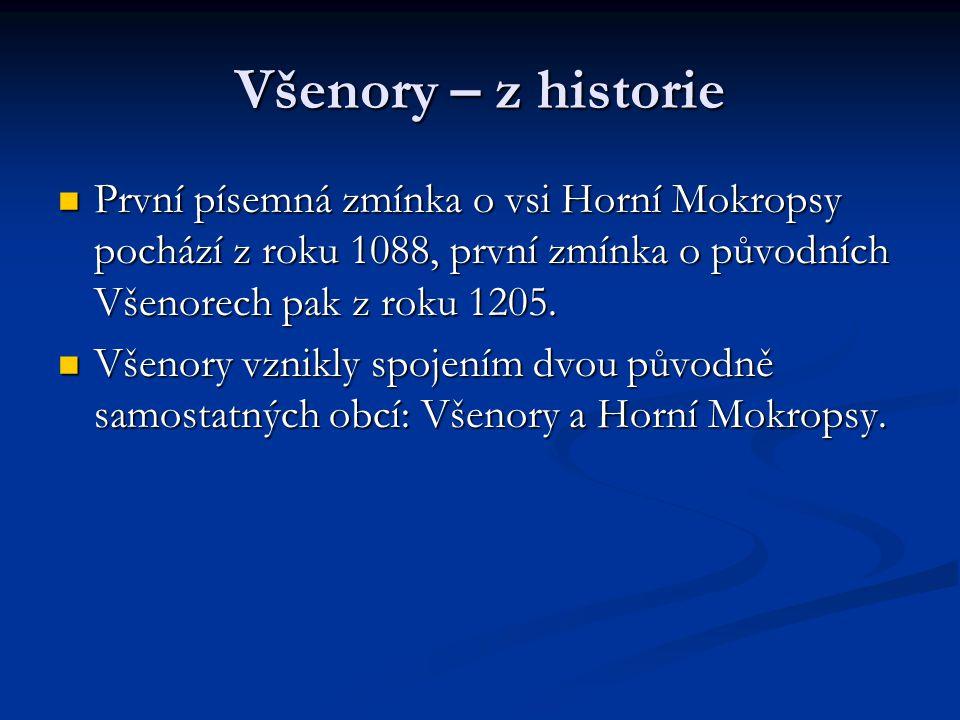 Všenory – z historie První písemná zmínka o vsi Horní Mokropsy pochází z roku 1088, první zmínka o původních Všenorech pak z roku 1205. První písemná