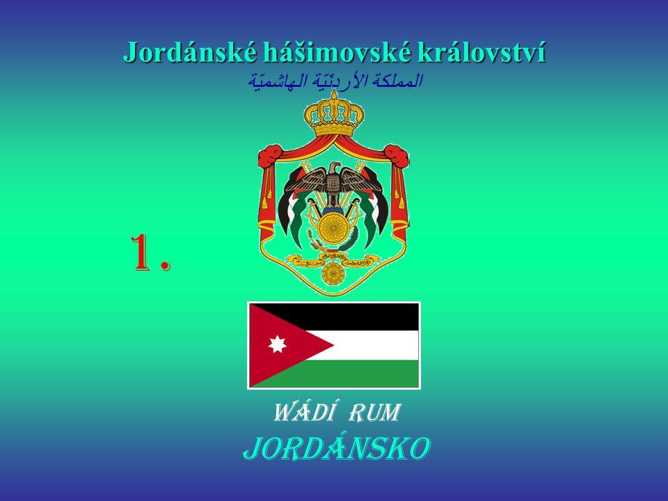 JORDÁNSKO WÁDÍ RUM Jordánské hášimovské království Jordánské hášimovské království المملكة الأردنّيّة الهاشميّة 1.